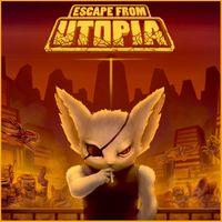 Escape From Utopia