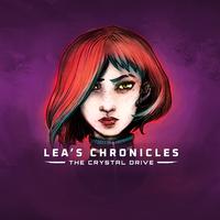 Lea's Chronicles - The Crystal Drive